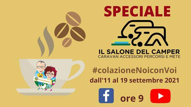 Vacanzelandia #colazioneNoiconVoi speciale Salone del Camper